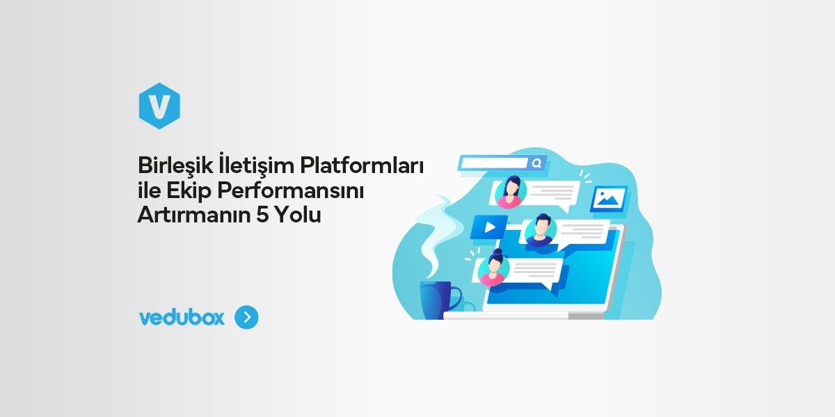 Birleşik İletişim Platformları ile Ekip Performansını Artırmanın 5 Yolu
